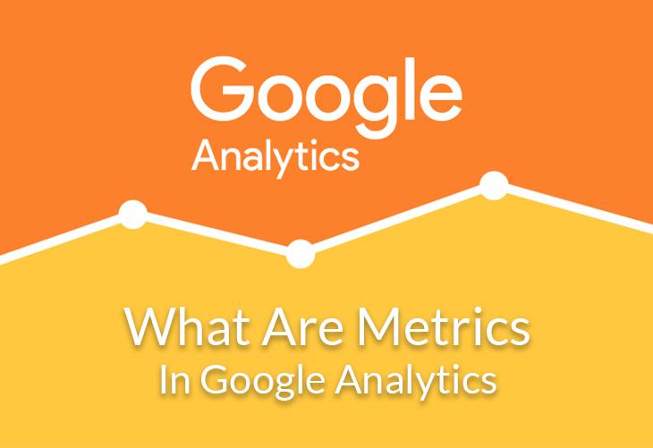 What are Metrics in Google Analytics